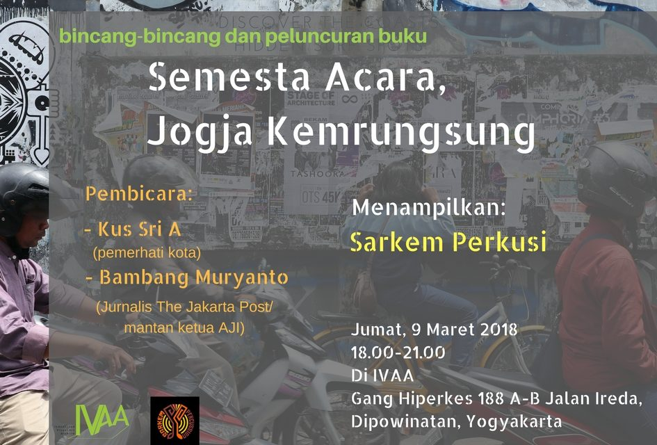 """Bincang-bincang dan peluncuran buku """"Semesta Acara, Jogja Kemrungsung""""   IVAA Yogyakarta"""
