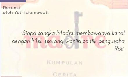 Sebuah Harmoni Miniatur Indonesia dalam Buku Madre | Yeti Islamawati