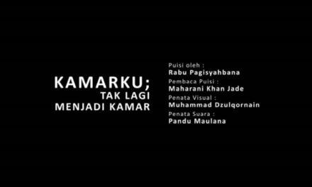 video puisi | Kamarku; Tak lagi Menjadi Kamar