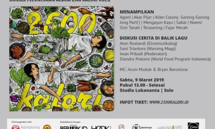 Peluncuran Album Musik 2500 Kalori Vol.2 | Ajakan untuk Anak Muda Kritis Tentang Pangan 2500kalori.id