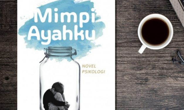 """Membaca Psikologi Anak Melalui Novel """"Mimpi Ayahku"""" karya Evald Flisar"""