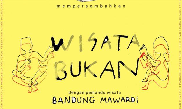 Wisata Bukan Bersama Bandung Mawardi